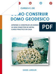 Como Construir Un Domo Geodesico Frecuencia 4.V Jena, Geodesic Dome, Wooden House, Outdoor Life, Glamping, Construction, Architecture, Social, Buckminster Fuller