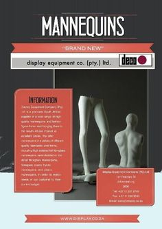 Display Equipment Company ( Pty ) Ltd is a premiere South African supplier of a wide range of high quality mannequins, and fashion figure forms, and bringing  them to the South African market at excellent prices.We offer mannequins in a variety of different quality standards and forms, including high detailed full fiberglass mannequins, semi detailed or low detail fiberglass mannequins, fiberglass plastic hybrid mannequins, and plastic mannequins, in order to match needs of our customer to…
