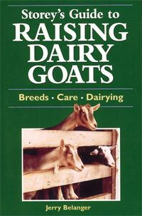 Backwoods Home Magazine General Store - Book #FP52 Storey's Guide to Raising Dairy Goats