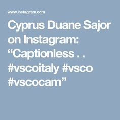 """Cyprus Duane Sajor on Instagram: """"Captionless . . #vscoitaly #vsco #vscocam"""""""