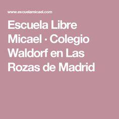 Escuela Libre Micael · Colegio Waldorf en Las Rozas de Madrid