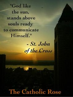 ~ St. John of the Cross...