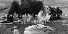 A close friendship with a guy is truly something special…… best friends, best guy friends, friendships Best Friend Quotes For Guys, Love My Best Friend, Guy Friends, Bff Quotes, Best Friend Goals, Best Friends, Funny Quotes, Couple Quotes, Qoutes