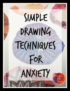 Simple Drawing Techniques for Anxiety, anxiety drawing, art techniques for relaxation, art coping skills #drawingtechniques