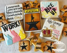 Hamilton Musical Cookies by Cajun Home Sweets. Rise Up!