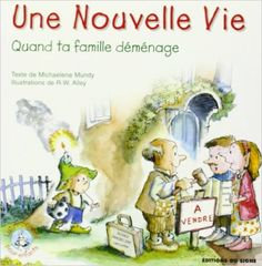 """French:  UNE NOUVELLE VIE: QUAND TA FAMILLE DÉMÉNAGE 