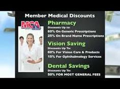 If you need discounts, MCA offers 65% off prescription drugs, 50% off Dental Work, 15% off Hotels, 50% off Rental Cars, 50%  off eye glasses. http://www.dim247.com