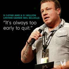 "Vi 3-Star Ambassador & New $1 Million Lifetime Earner Neil Bellville: ""It's always too early to quit."" - ViSalus BlogViSalus Blog"