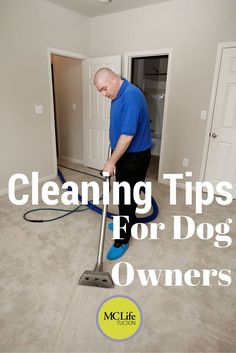 Cleaning tips for dog owners is exactly what dog owners need. Especially since dogs will never be taught to clean up after themselves.