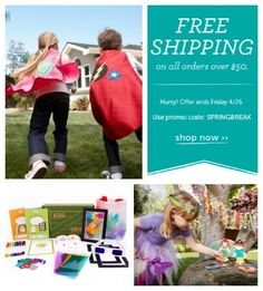 Free Shipping on all orders over $50 at Kiwi Crate - use promo code: SPRINGBREAK  (expires 4/26)