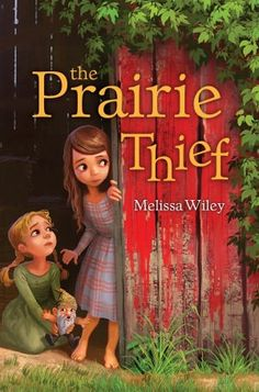 The Prairie Thief (mix of Little House on the Prairie and the Spiderwick Chronicles) Books Girls Love (that aren't just for girls) - Read-Aloud Revival with Sarah Mackenzie Novels To Read, Books To Read, My Books, Book Suggestions, Book Recommendations, Read Aloud Revival, First Novel, Chapter Books, Kids Reading