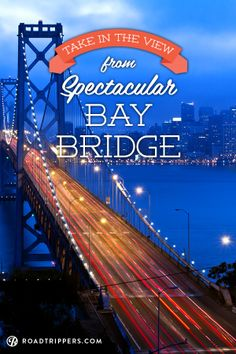 The Bay Bridge in San Francisco is a favorite spot for photographers. Here's your guide to getting the perfect shot!