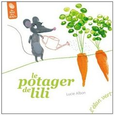 LE POTAGER DE LILI ( période 2 ) Good Books, Books To Read, Album Jeunesse, Petite Section, Diy Projects To Try, Literature, Preschool, This Book, Montessori