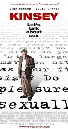 """Directed by Bill Condon.  With Liam Neeson, Laura Linney, Chris O'Donnell, Peter Sarsgaard. A look at the life of Alfred Kinsey, a pioneer in the area of human sexuality research, whose 1948 publication """"Sexual Behavior in the Human Male"""" was one of the first recorded works that saw science address sexual behavior."""