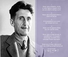 Orwell had the best advice. 26 Indispensable Writing Tips from Famous Authors http://www.buzzfeed.com/expresident/writing-advice-from-famous-authors