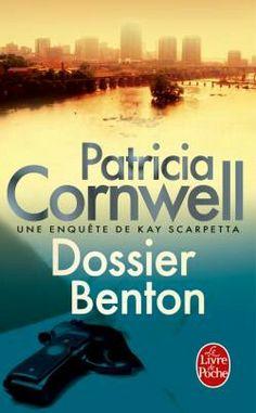 Dossier Benton - Patricia Cornwell