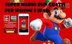UNIVERSO NOKIA: Gioco Super Mario Run gratis per iPhone ed iPad