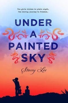 Under A Painted Sky by Stacey Lee (YA FIC Lee). In Sammy, a Chinese American girl, and Annamae, an African American slave girl, disguise themselves as boys and travel on the Oregon Trail to California from Missouri. Ya Books, Books To Read, Library Books, City Library, Library Card, Young Adult Fiction, Ya Novels, Book Sites, Book Blogs