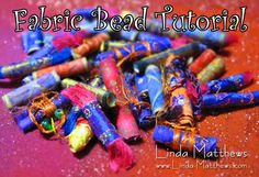 Free Sewing Tutorial - Create Embellished Fabric Beads. A Quick weekend project!
