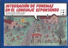 Acero Villán, Paloma.  Título:  Integración de fonemas en el lenguaje espontáneo / Paloma Acero, Elena Valero. Madrid : CEPE, D.L. 1994. http://absysnetweb.bbtk.ull.es/cgi-bin/abnetopac?TITN=101797