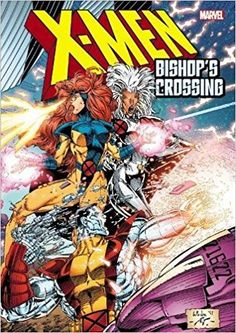 Amazon.com: X-Men: Bishop's Crossing (9781302901707): Jim Lee, Whilce Portacio, John Byrne, Scott Lobdell, John Romita, Andy Kubert, Tom Raney, Rurik Tyler: Books