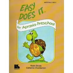 Easy Does It For Apraxia Preschool - - recommended by @Apraxia KIDS - Re-pinned by #PediaStaff.  Visit http://ht.ly/63sNt for all our pediatric therapy pins