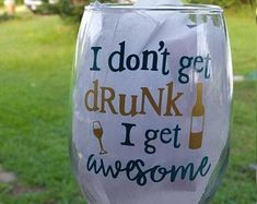 I Don't get Drunk I get Awesome / Wine Glass / Funny Glass / Custom Gift / Personal Gift / Friend Gift / Drink Wine / Funny Gift Funny Christmas Messages, Personalised Gifts For Friends, Wine Glass Sayings, Drunk Humor, Funny Drunk, Painted Wine Glasses, Wine Tumblers, Getting Drunk, Wine Gifts