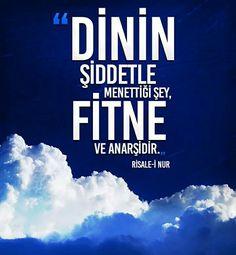 """☁ """"Dinin şiddetle menettiği şey, fitne ve anarşidir."""" [Risale-i Nur - Said Nursi] #din #şiddet #fitne #anarşi #risaleinur #saidnursi #bediüzzaman #islam #müslüman #türkiye #ilmisuffa"""