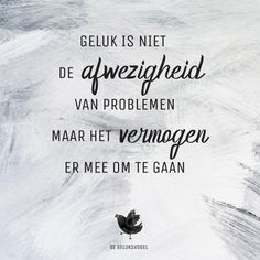 Instagram, quote, gedicht, spreuk, wijsheid, degeluksvogel, gelukkig, geluk. Quotes & Citaten Calm Quotes, Me Quotes, Customer Service Quotes, Dutch Words, Quotes About Strength In Hard Times, Country Music Quotes, Believe Quotes, Achievement Quotes, Dutch Quotes