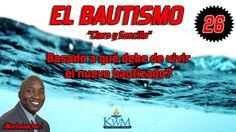 26. Basado a qué debe de vivir el nuevo bautizado? - SERIE: EL BAUTISMO...