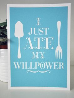 I just ate my willpower poster $13.00