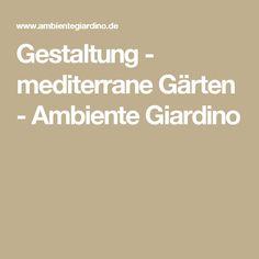 Gestaltung - mediterrane Gärten - Ambiente Giardino