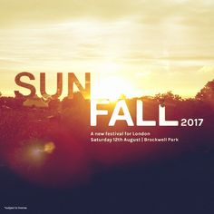 A new festival for London, Sunfall returns in August 2017...: Following an incredible debut last summer, we're proud to announce Sunfall…