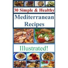 30 Simple and Healthy Mediterranean Recipes (Illustrated) (In The Mediterranean Way) (Kindle Edition)  http://www.amazon.com/dp/B008MR0KYO/?tag= hfp09-20  B008MR0KYO