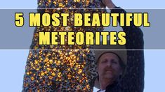 Five most beautiful meteorites