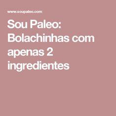 Sou Paleo: Bolachinhas com apenas 2 ingredientes