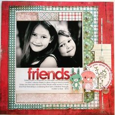 12x12 scrapbook layout using OLIVIA.  These are my daughters of a friend in the USA.