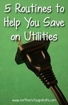 You can do more than save on utilities with these simple routines. You can help save the planet, too.