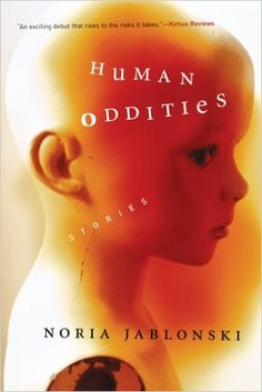 Human Oddities: Stories by Noria Jablonski