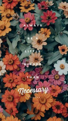 phone wallpaper backgrounds Always be a little kinder than necessary Phone Wallpaper Quotes, Aesthetic Iphone Wallpaper, Phone Backgrounds, Aesthetic Wallpapers, Wallpaper Backgrounds, Screen Wallpaper, Phone Wallpapers, Motivational Wallpaper Iphone, Pretty Phone Wallpaper