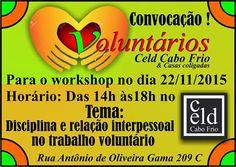 Celd Cabo Frio e Casas coligadas convidam para o workshop Disciplina e relação interpessoal no trabalho voluntário - Cabo Frio - RJ - http://www.agendaespiritabrasil.com.br/2015/11/20/celd-cabo-frio-e-casas-coligadas-convidam-para-o-workshop-disciplina-e-relacao-interpessoal-no-trabalho-voluntario-cabo-frio-rj/