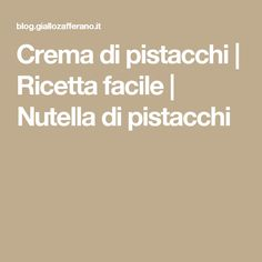 Crema di pistacchi | Ricetta facile | Nutella di pistacchi