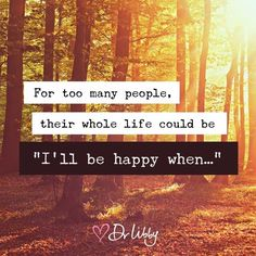 I'll be happy when... | Dr Libby