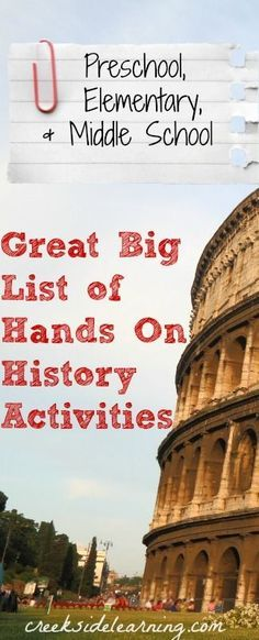 Great Big List of Hands On Homeschool History Activities for Kids from preschool, through elementary school to middle school. From ancient times to modern times.