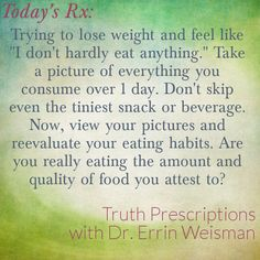 Eating truth  - Truth Prescriptions with Dr. Errin Weisman