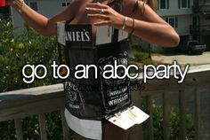 """ Go to an ABC party. (anything but clothes) """