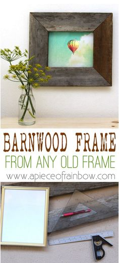 How to transform any old picture frame into a gorgeous DIY barn wood frame in a few easy steps!  - A Piece Of Rainbow