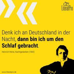 Bild von Heinrich Heine und Zitat Denk ich an Deutschland in der Nacht, dann bin ich um den Schlaf gebracht
