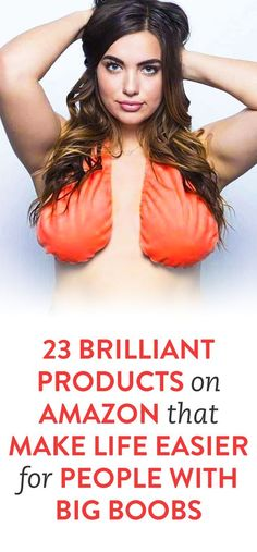 amazing amazon products you need to own if you have big boobs