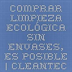 Comprar limpieza ecológica sin envases, es posible. | Cleantec